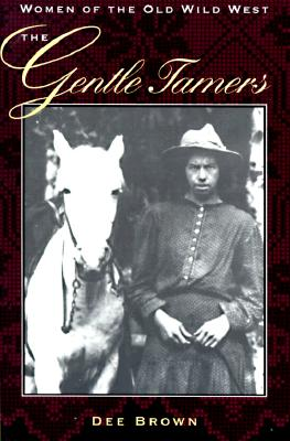 Image for The Gentle Tamers: Women of the Old Wild West (Women of the West)