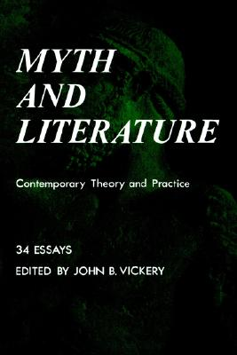 Myth and Literature: Contemporary Theory and Practice (Bison Book)
