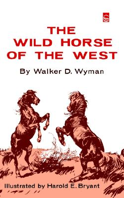 The Wild Horse of the West, Wyman, Walker D.