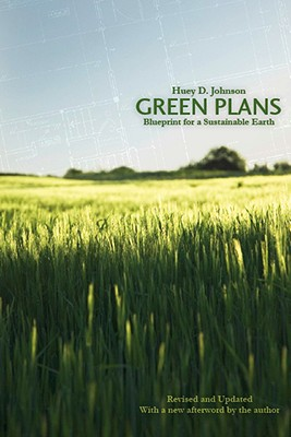 Green Plans, Revised Ed: Blueprint for a Sustainable Earth (Our Sustainable Future), Johnson, Huey D.