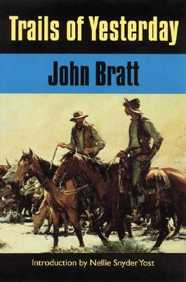 Trails of Yesterday, John Bratt Introduction by Nellie Snyder Yost