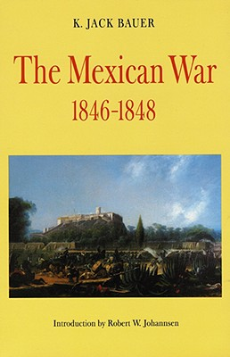 The Mexican War, 1846-1848, Bauer, K. Jack