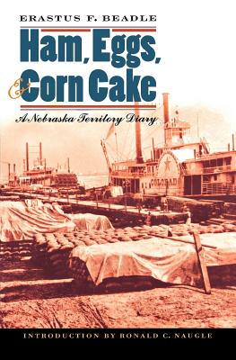 Image for Ham, Eggs, and Corn Cake: A Nebraska Territory Diary [To Nebraska in '57]