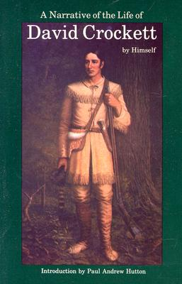 Image for NARRATIVE OF THE LIFE OF DAVID CROCKETT OF THE STATE OF TENNESSEE, A