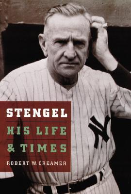 Stengel: His Life and Times, Creamer, Robert W.