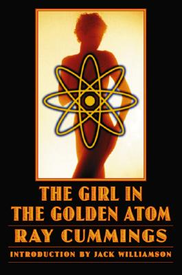 The Girl in the Golden Atom (Bison Frontiers of Imagination), Cummings, Ray