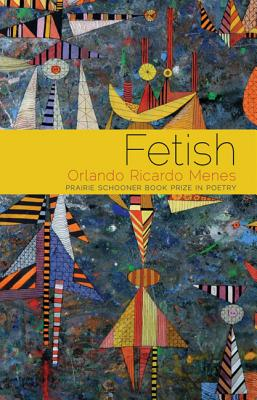 Image for Fetish: Poems (Prairie Schooner Book Prize in Poetry)