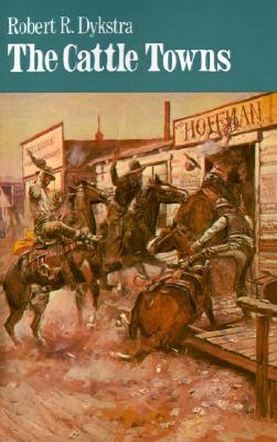 The Cattle Towns, Dykstra, Robert R.