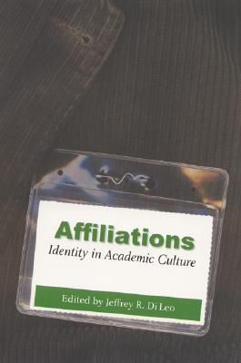 Image for AFFILIATIONS : IDENTITY IN ACADEMIC CULTURE