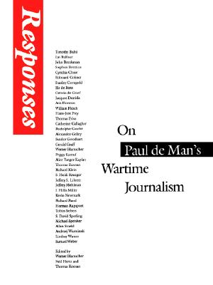 Responses: On Paul de Man's Wartime Journalism