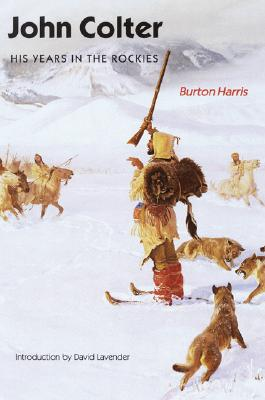 John Colter: His Years in the Rockies, Burton Harris