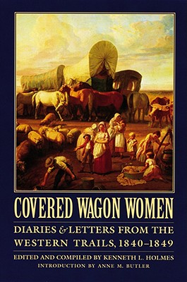 Image for Covered Wagon Women, Volume 1: Diaries and Letters from the Western Trails, 1840-1849