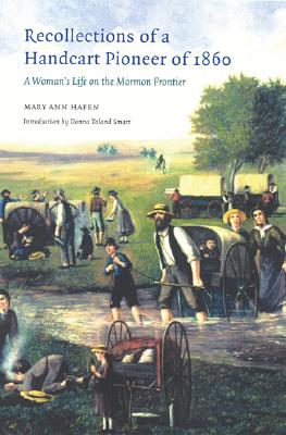 Image for Recollections of A Handcart Pioneer of 1860: A Woman's Life On the Mormon Frontier