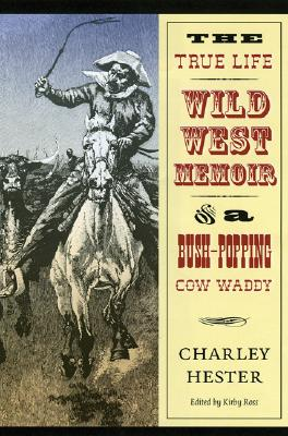 Image for The True Life Wild West Memoir of a Bush-Popping Cow Waddy