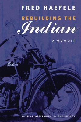 Image for Rebuilding the Indian: A Memoir