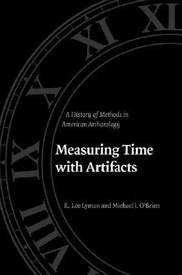 Image for Measuring Time with Artifacts: A History of Methods in American Archaeology