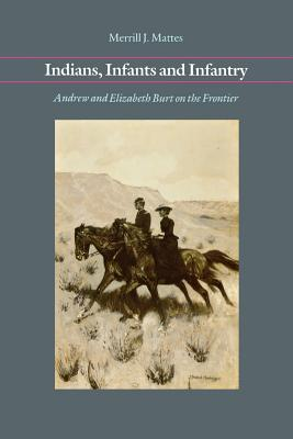 Image for Indians, Infants and Infantry: Andrew and Elizabeth Burt on the Frontier