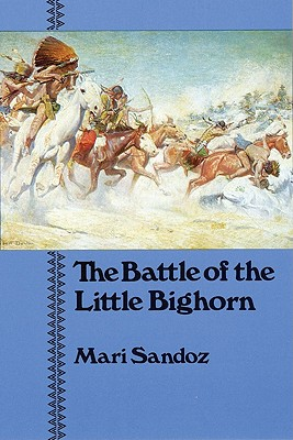 The Battle of the Little Bighorn, Sandoz, Mari