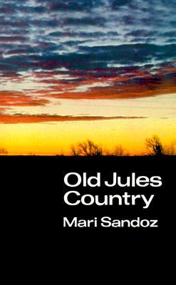 Old Jules Country, Mari Sandoz