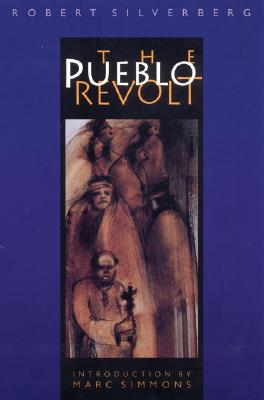 The Pueblo Revolt (Bison Book), Silverberg, Robert