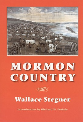 Mormon Country (Second Edition), Wallace Stegner (Author), Richard W. Etulain (Introduction)