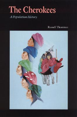The Cherokees: A Population History (Indians of the Southeast), Thornton, Russell