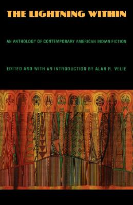 The Lightning Within: An Anthology of Contemporary American Indian Fiction, Velie, Alan R.