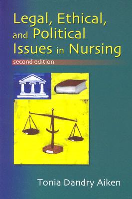 Legal, Ethical, and Political Issues in Nursing, Aiken, Tonia Dandry