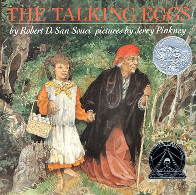 The Talking Eggs:  A Folktale from the American South, San Souci, Robert D.;  Pinkney, Jerry (illustrator)