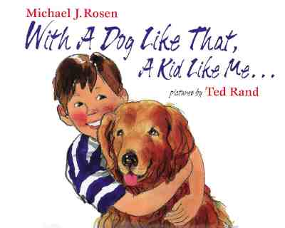 Image for With a Dog Like That, A Kid Like Me...