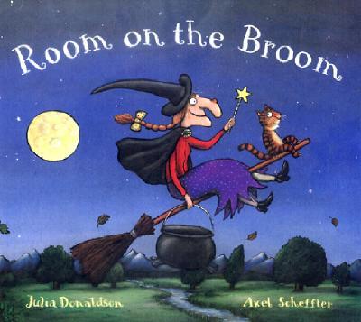 Room on the Broom, Julia Donaldson; Axel Scheffler