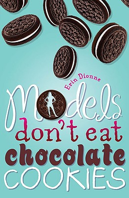 Image for Models Don't Eat Chocolate Cookies