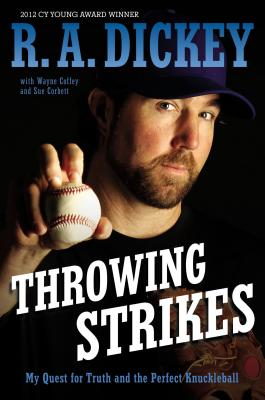 Image for Throwing Strikes: My Quest for Truth and the Perfect Knuckleball