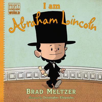 I am Abraham Lincoln (Ordinary People Change the World), Meltzer, Brad
