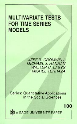 Multivariate Tests for Time Series Models (Quantitative Applications in the Social Sciences), Cromwell, Jeffrey B.; Labys, Walter C.; Hannan, Michael J.; Terraza, Michel