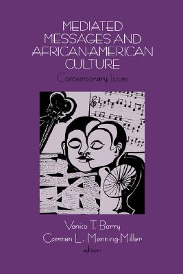 Image for Mediated Messages and African-American Culture: Contemporary Issues (Contemporary Issues (Prometheus))