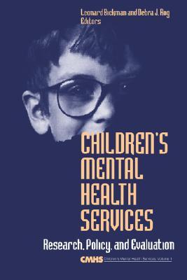 Children?s Mental Health Services: Research, Policy, and Evaluation (Children?s Mental Health Services Annuals)