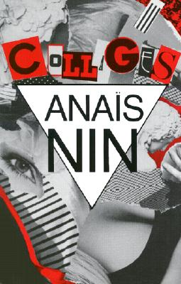 Collages, Nin, Ana�s