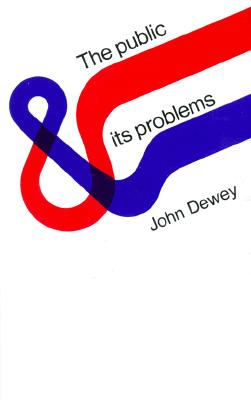 The Public and Its Problems, Dewey, John