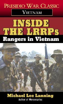 Inside the LRRPs: Rangers in Vietnam, Michael Lee Col Lanning