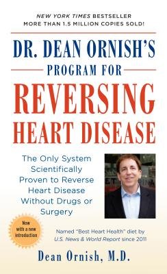 Image for Dr. Dean Ornishs Program for Reversing Heart Disease : The Only System Scientifically Proven to Reverse Heart Disease Without Drugs or Surgery