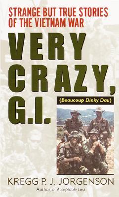 Very crazy, G. I, Jorgenson, Kregg P.