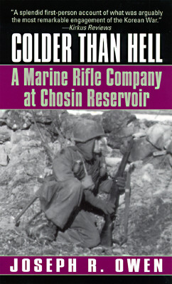 Image for Colder Than Hell: A Marine Rifle Company at Chosin Reservoir
