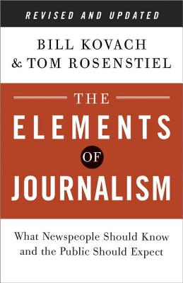 Image for The Elements of Journalism, Revised and Updated 3rd Edition: What Newspeople Should Know and the Public Should Expect