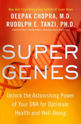 Image for Super Genes: Unlock the Astonishing Power of Your DNA for Optimum Health and Well-Being