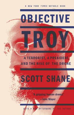 Image for Objective Troy: A Terrorist, a President, and the Rise of the Drone