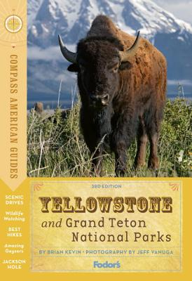 Compass American Guides: Yellowstone and Grand Teton National Parks (Full-color Travel Guide), Fodor's
