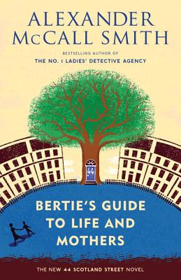 Image for Bertie's Guide to Life and Mothers (44 Scotland Street Series)