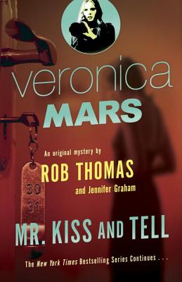 Image for Veronica Mars (2): An Original Mystery by Rob Thomas: Mr. Kiss and Tell (Vintage)