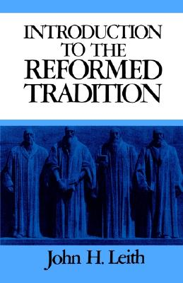 Image for An Introduction to the Reformed Tradition: A Way of Being the Christian Community